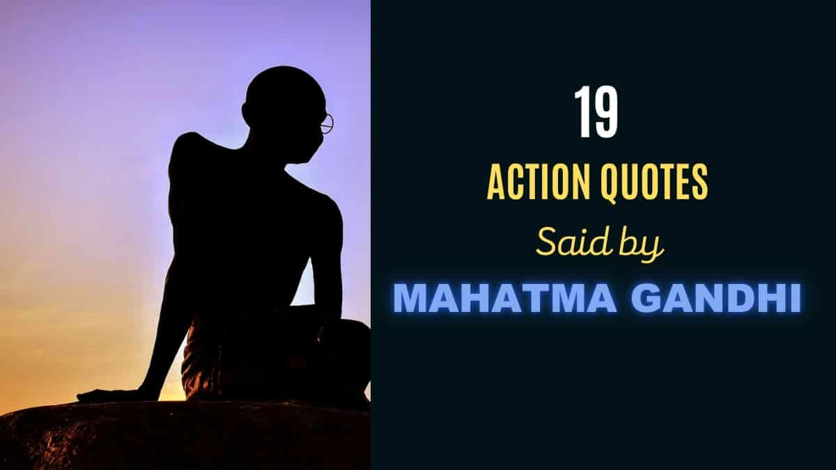 Action Quotes said by Gandhiji