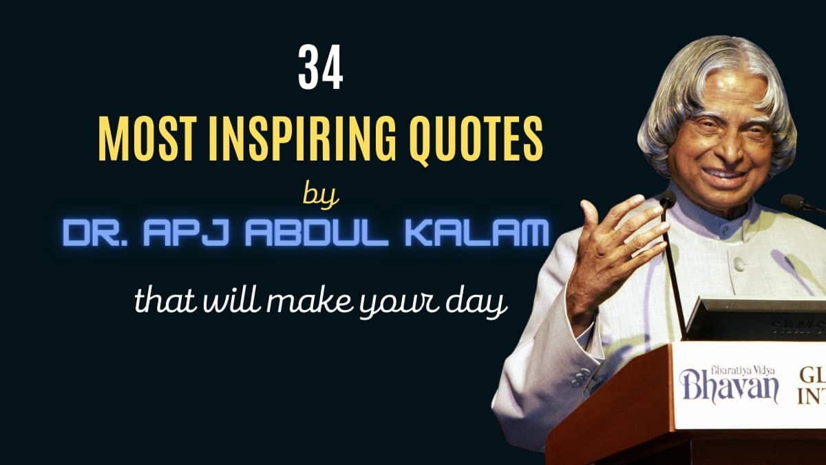 34 APJ Abdul Kalam Powerful Quotes That Will Make Your Day