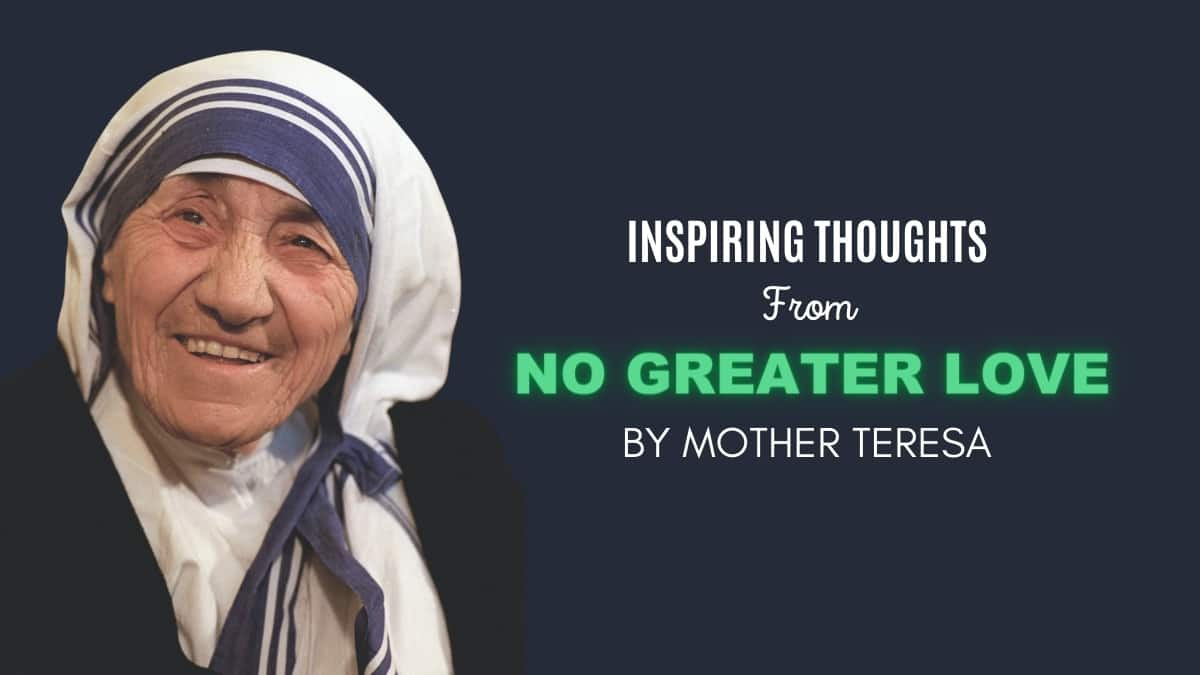 Inspiring Thoughts From No Greater Love By Mother Teresa