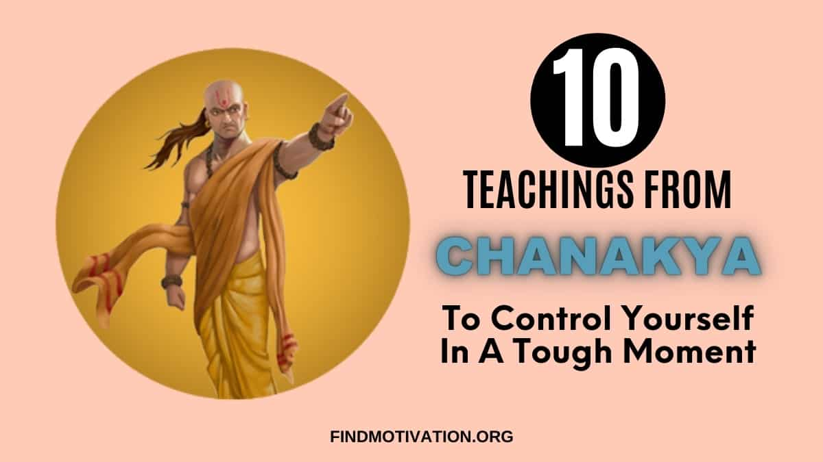 10 powerful self-control teachings from Chanakya that will help you to control yourself in your tough moment