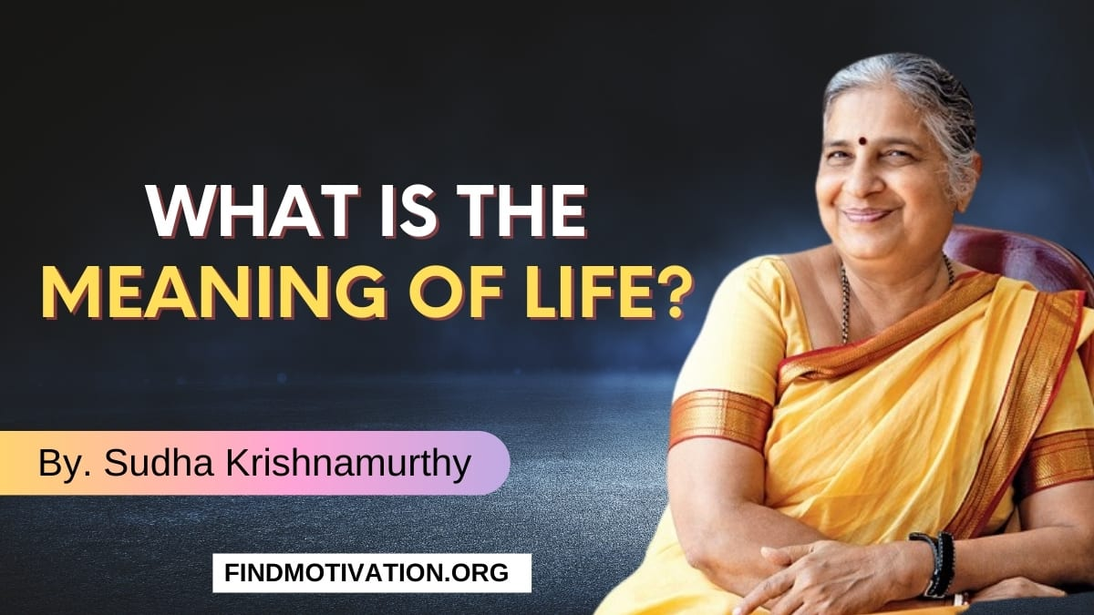 10 best Quotes on life said by Sudha Krishnamurthy to understand