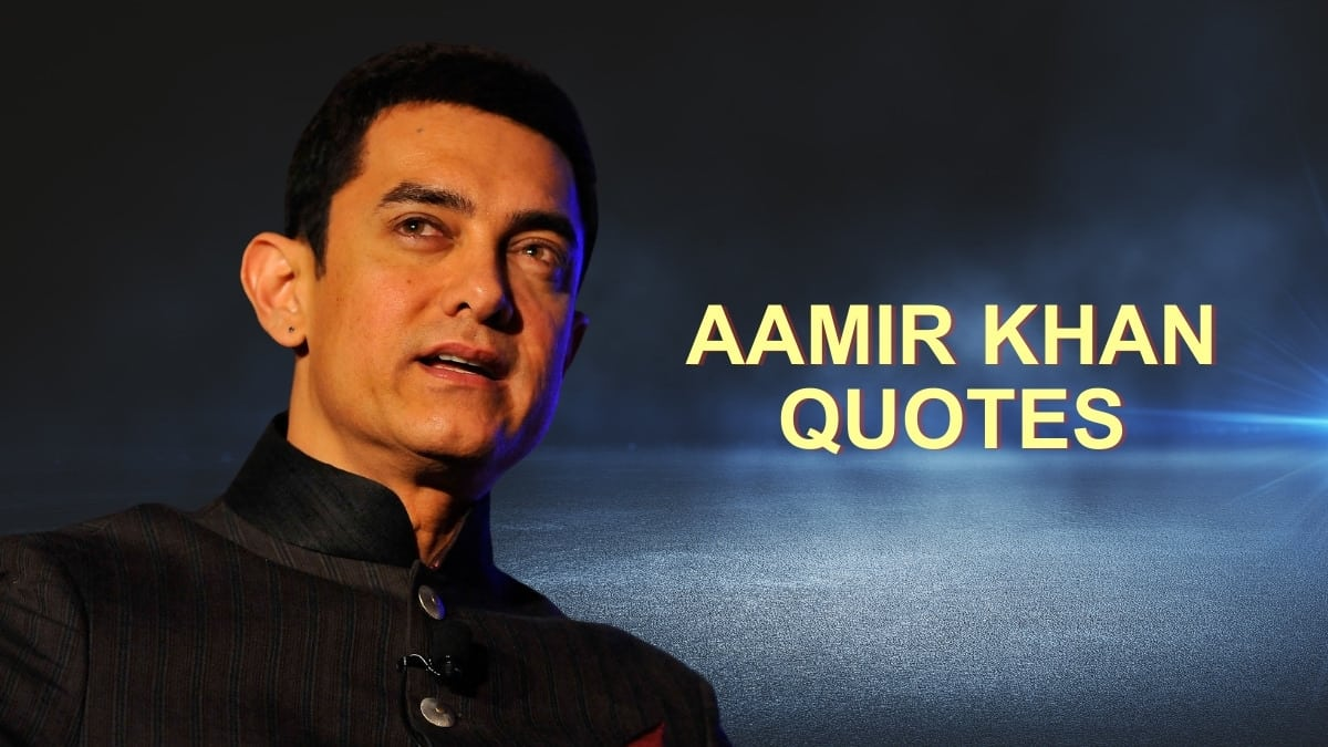 34 Motivational Quotes by Aamir Khan