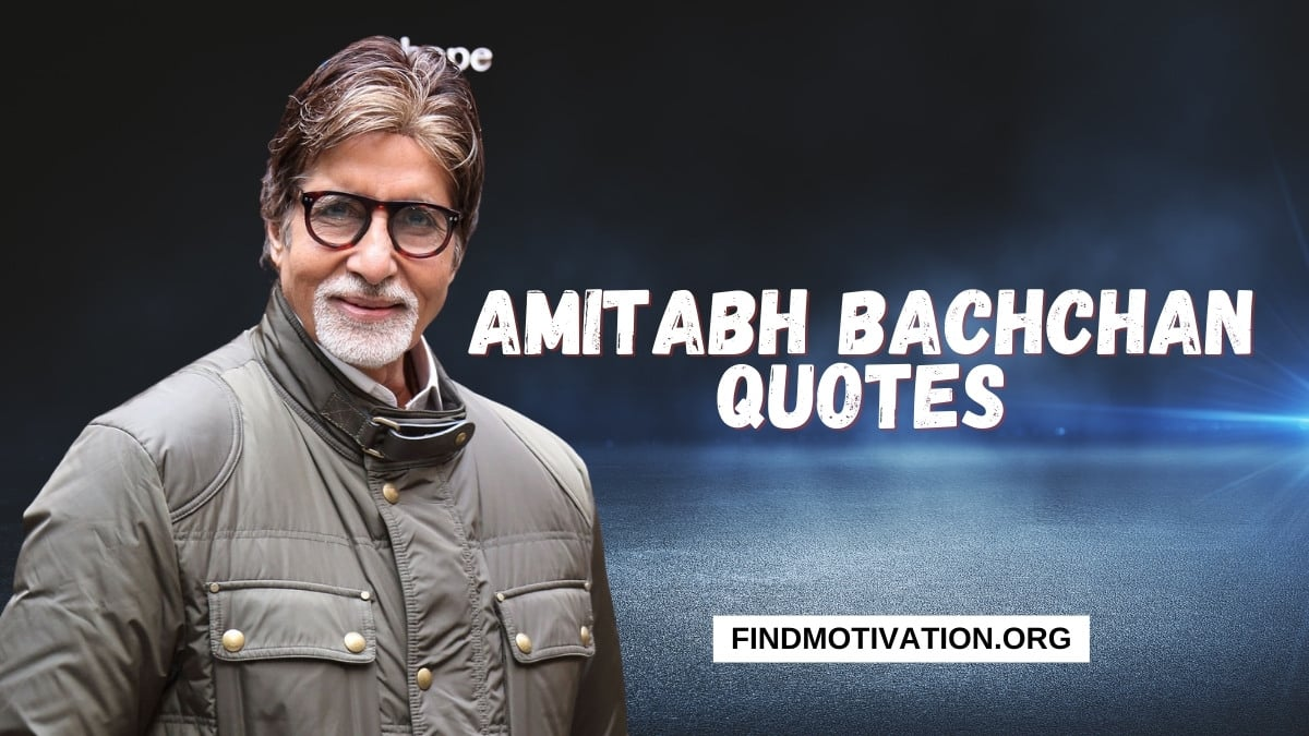 Amitabh Bachchan Quotes to learn
