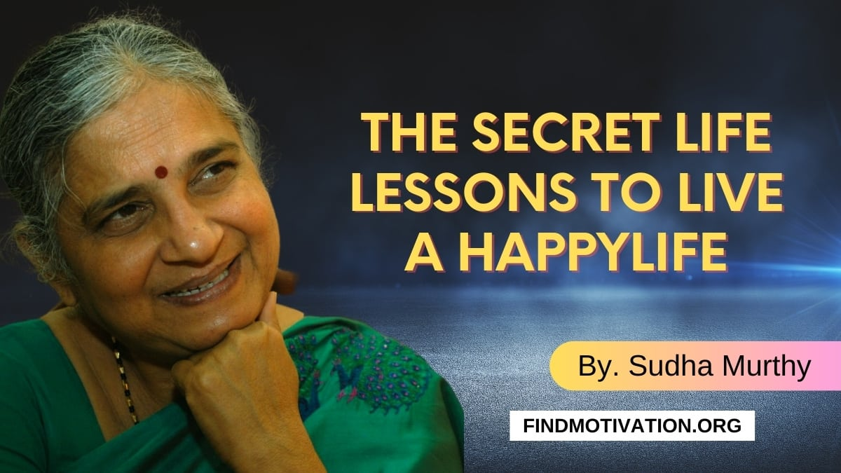 Best Life Lessons From Sudha Murthy To Find The Secrets Of A Happy Life