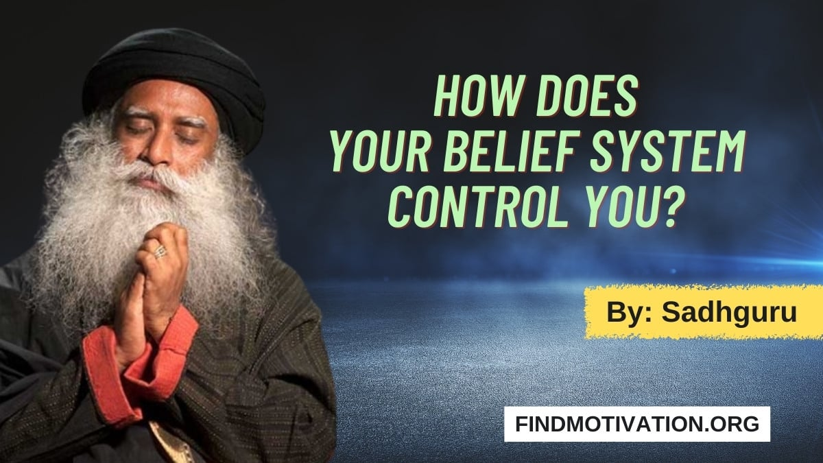 How Does Your Belief System Control You