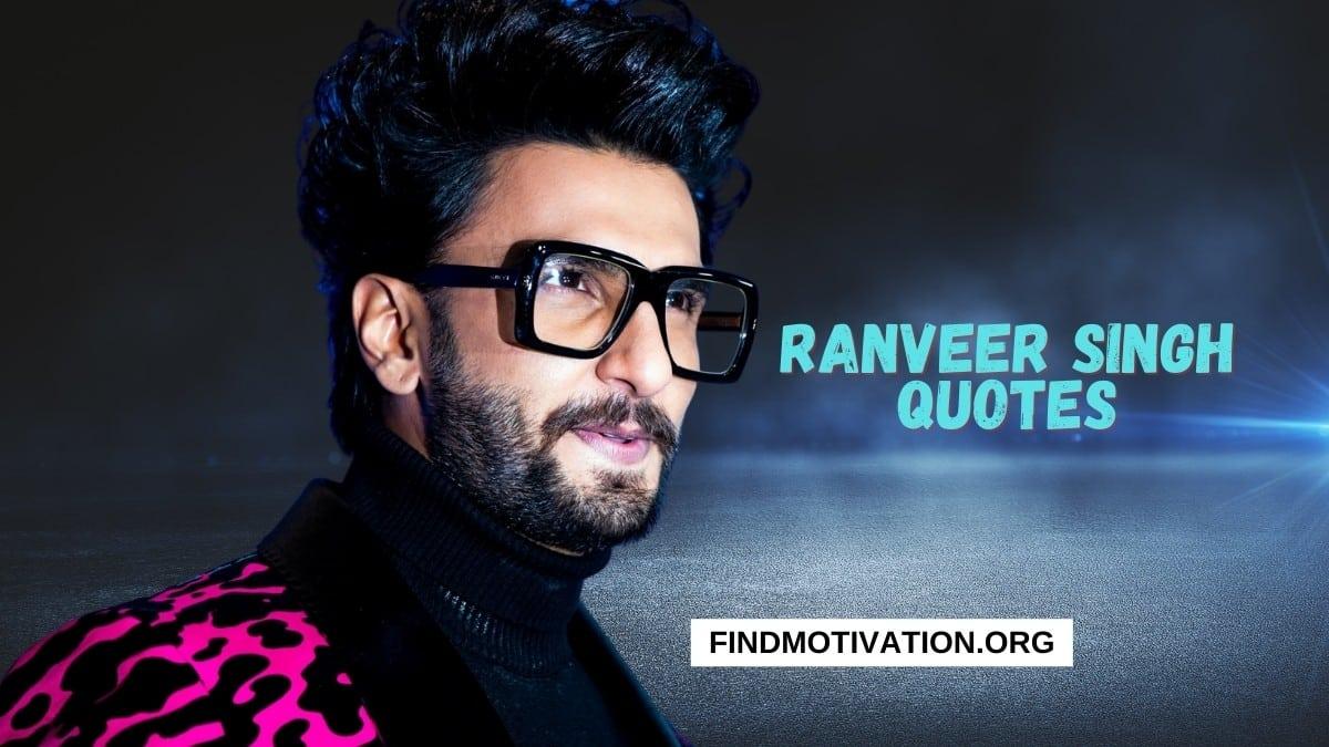 Ranveer Singh Quotes