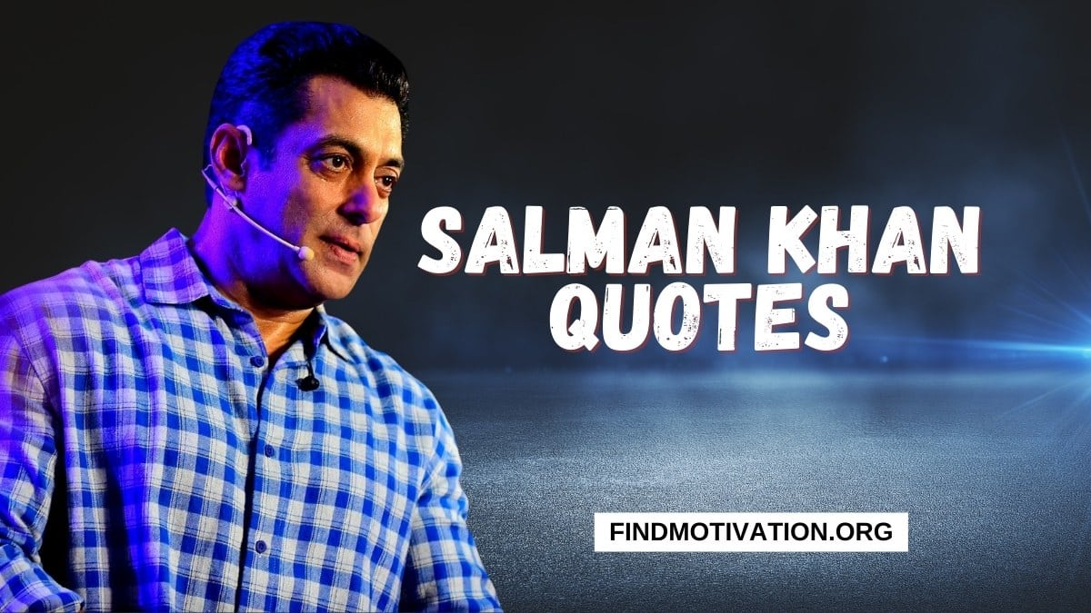 Salman Khan Quotes to find motivation