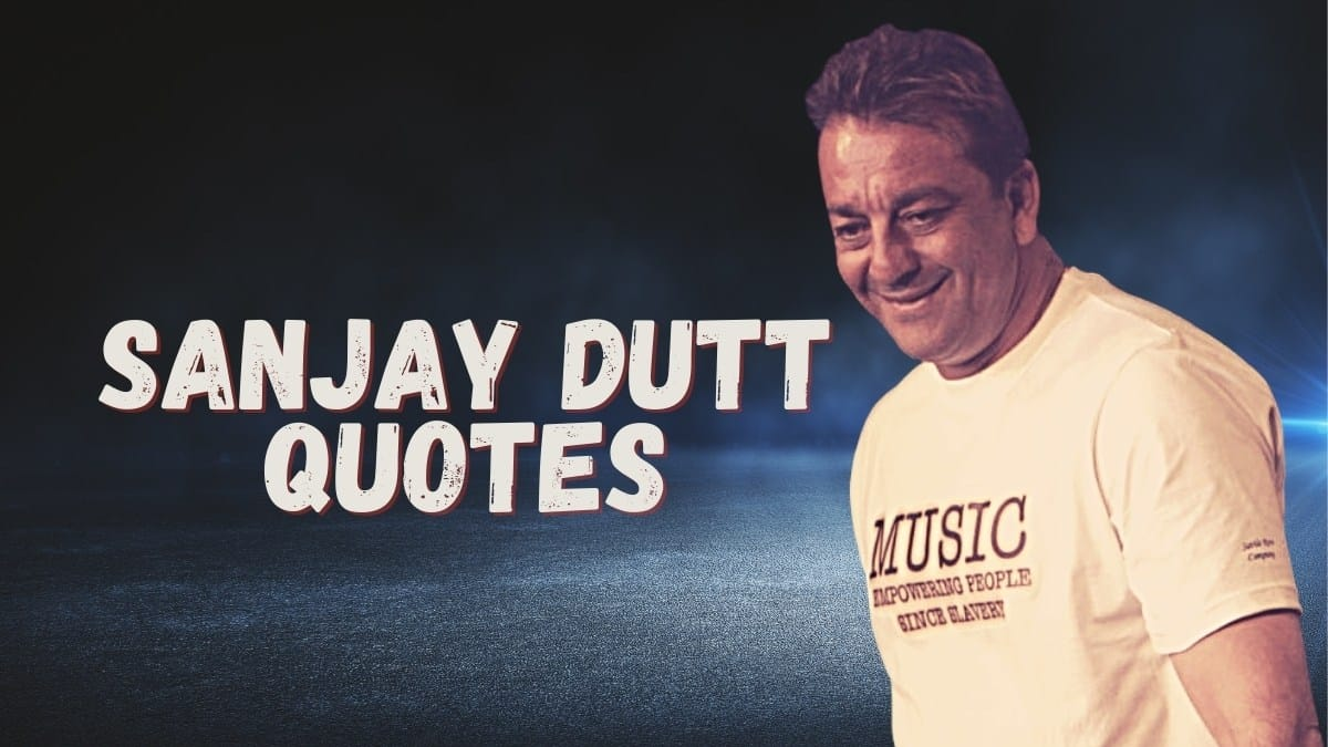 inspiring quotes said by Sanjay Dutt