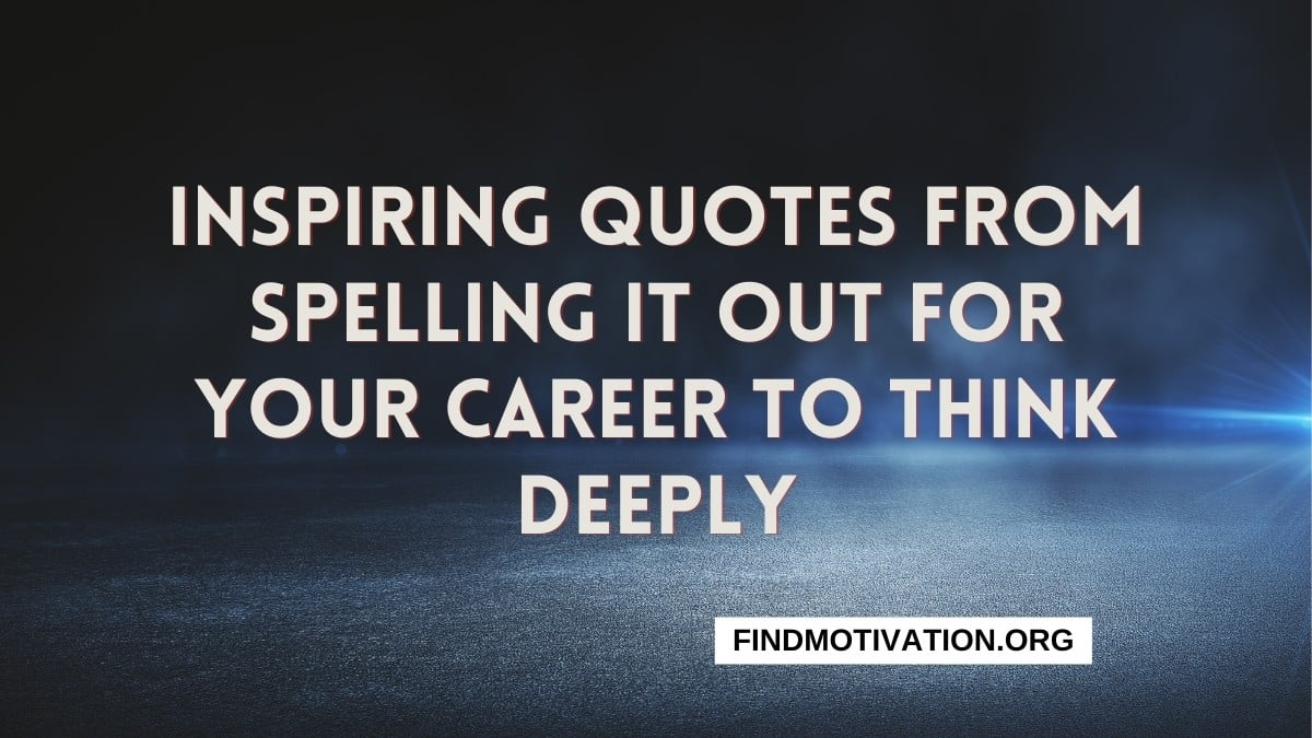 Spelling It Out For Your Career Quotes