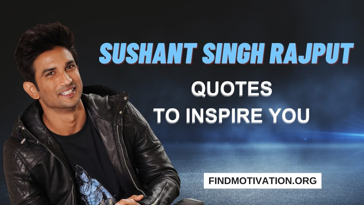 Inspiring Quotes by Sushant Singh Rajput