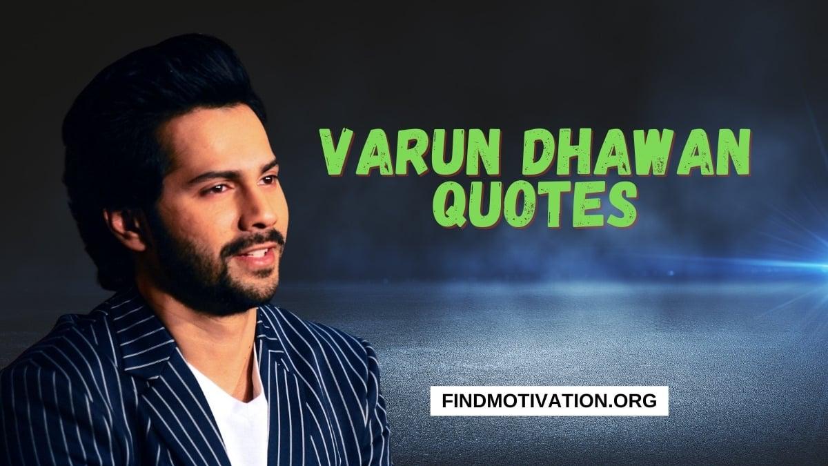 Varun Dhawan Quotes