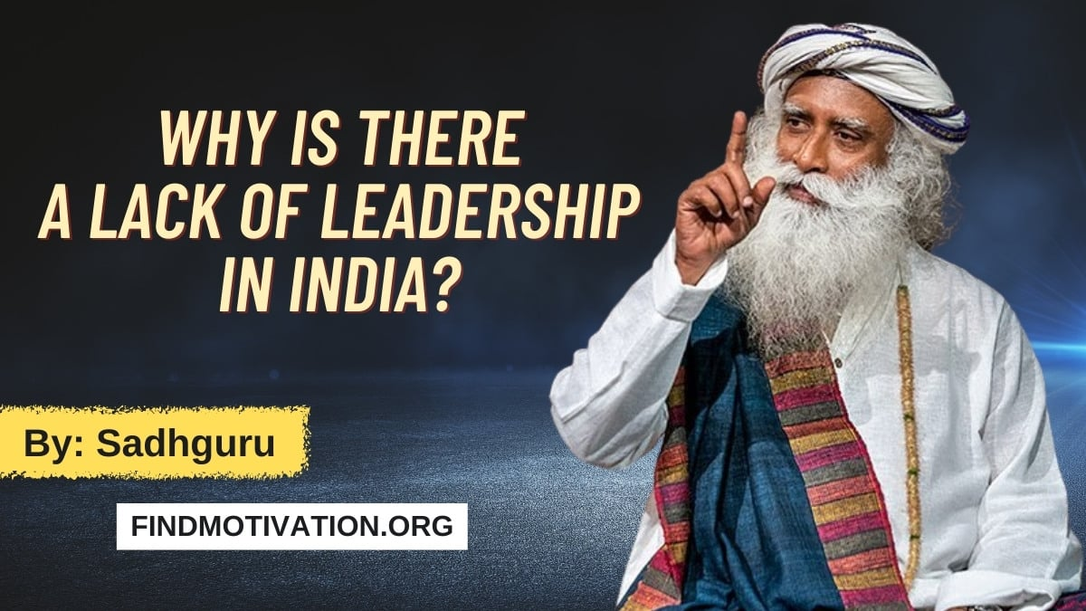 Why is there a lack of leadership in India by Sadhguru