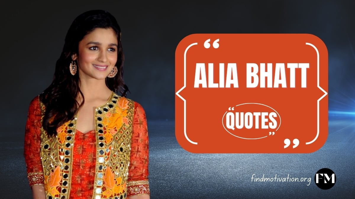 Alia Bhatt Quotes To Find Motivation In Your Life