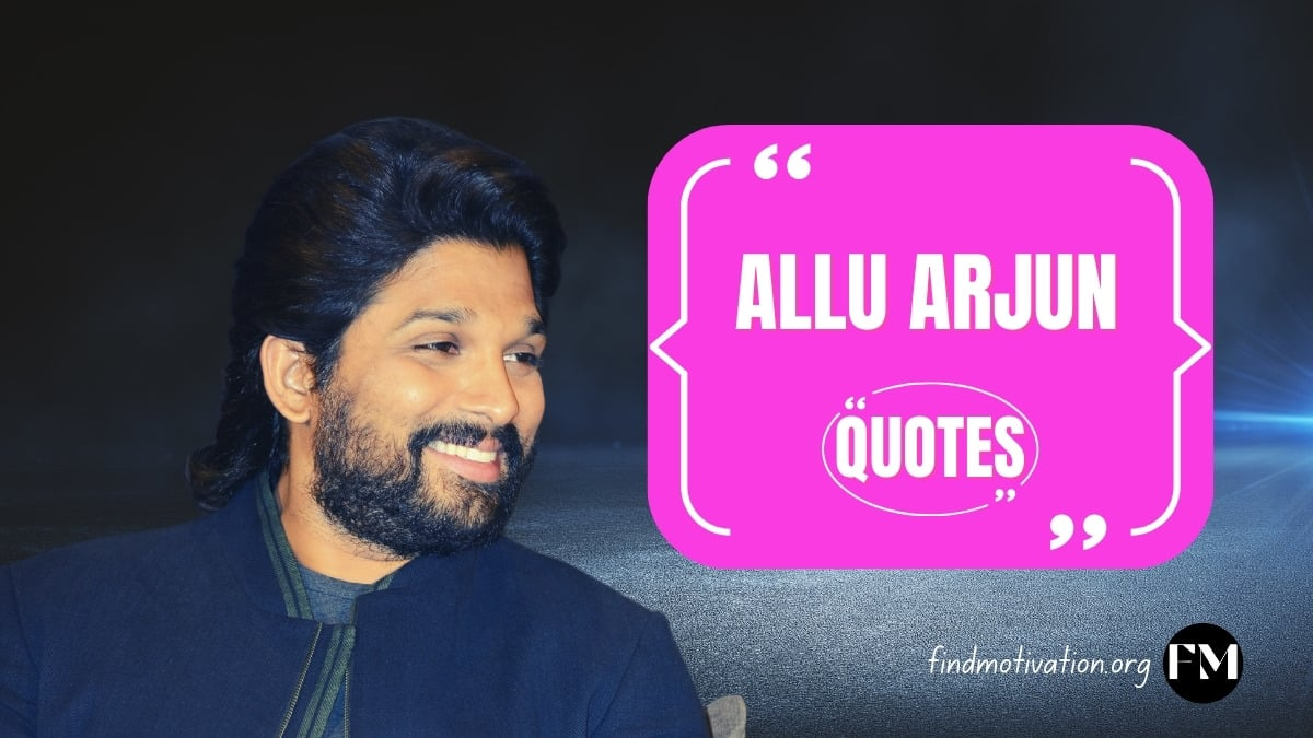 Allu Arjun Quotes To Help You To Find Motivation In Your Life