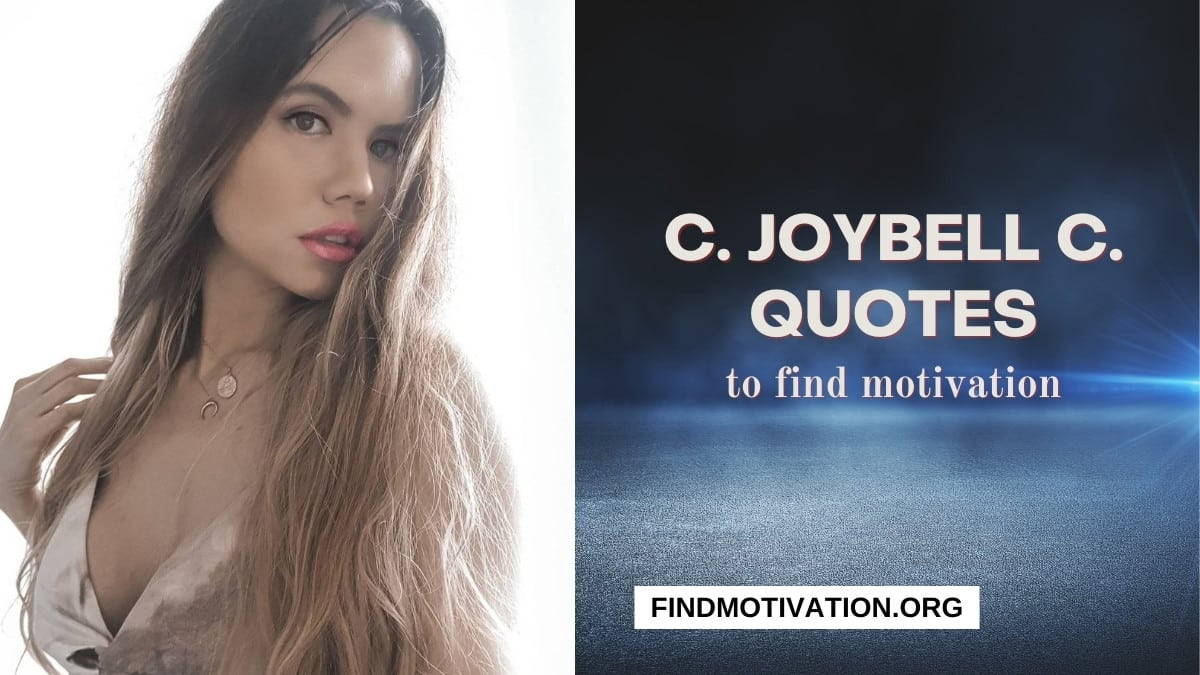 54 C JoyBell C Quotes That Will Help You To Find Motivation