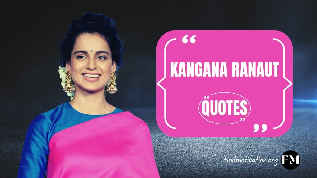 Kangana Ranaut Quotes That Will Help You To Achieve Your Goal