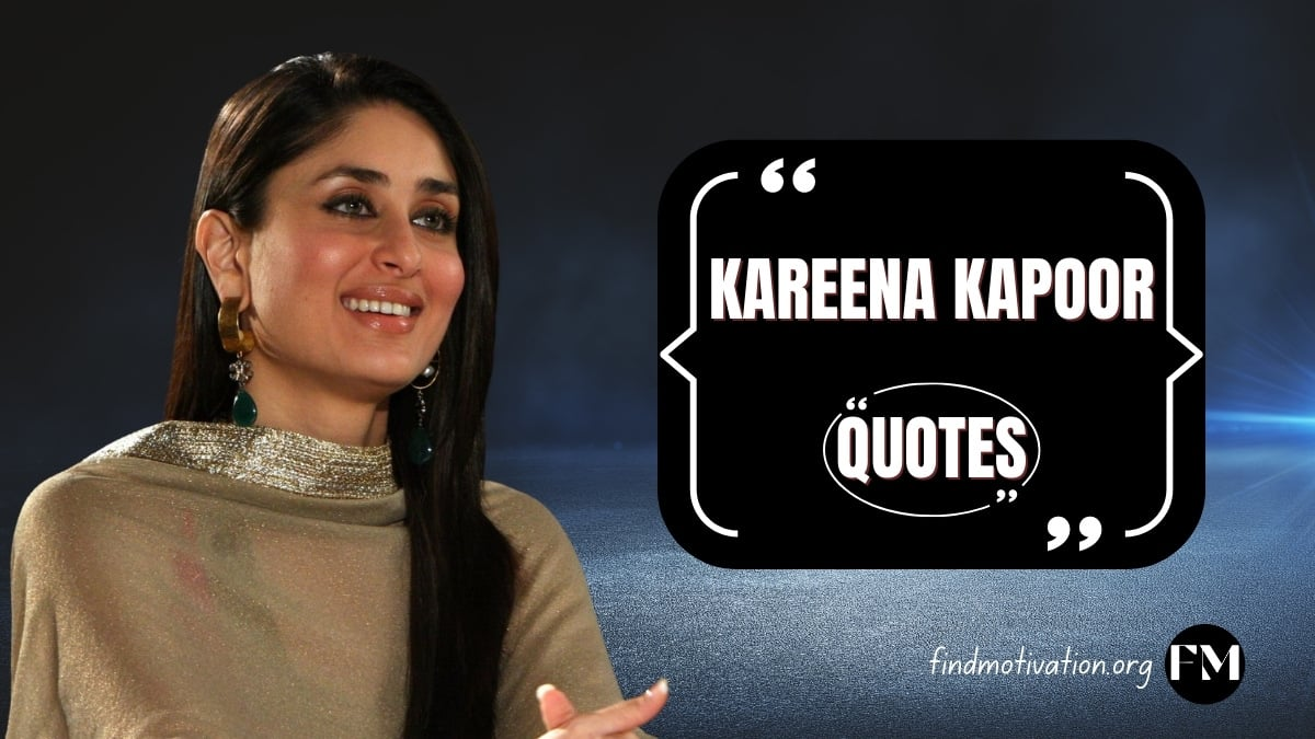 Kareena Kapoor Khan Quotes That Will Help You To Find Motivation