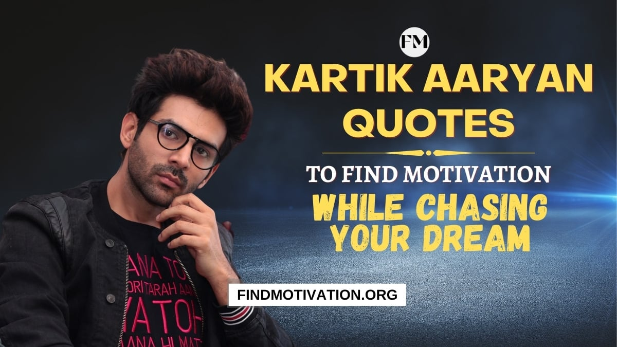 Kartik Aaryan Quotes To Find Motivation While Chasing Your Dream