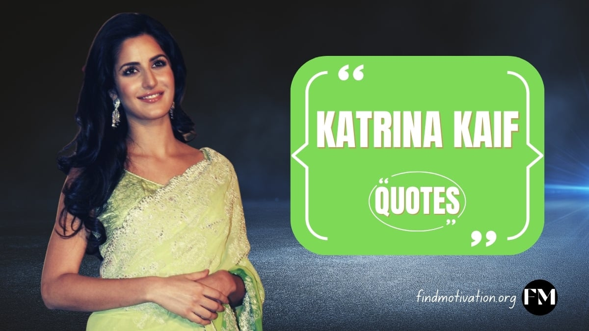 Katrina Kaif Quotes That Will Help You To Never Give Up