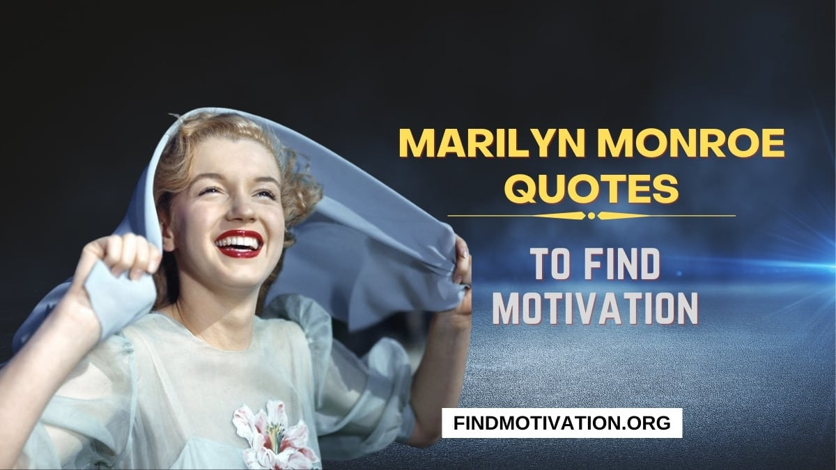 Marilyn Monroe Quotes That Will Help You To Find Motivation