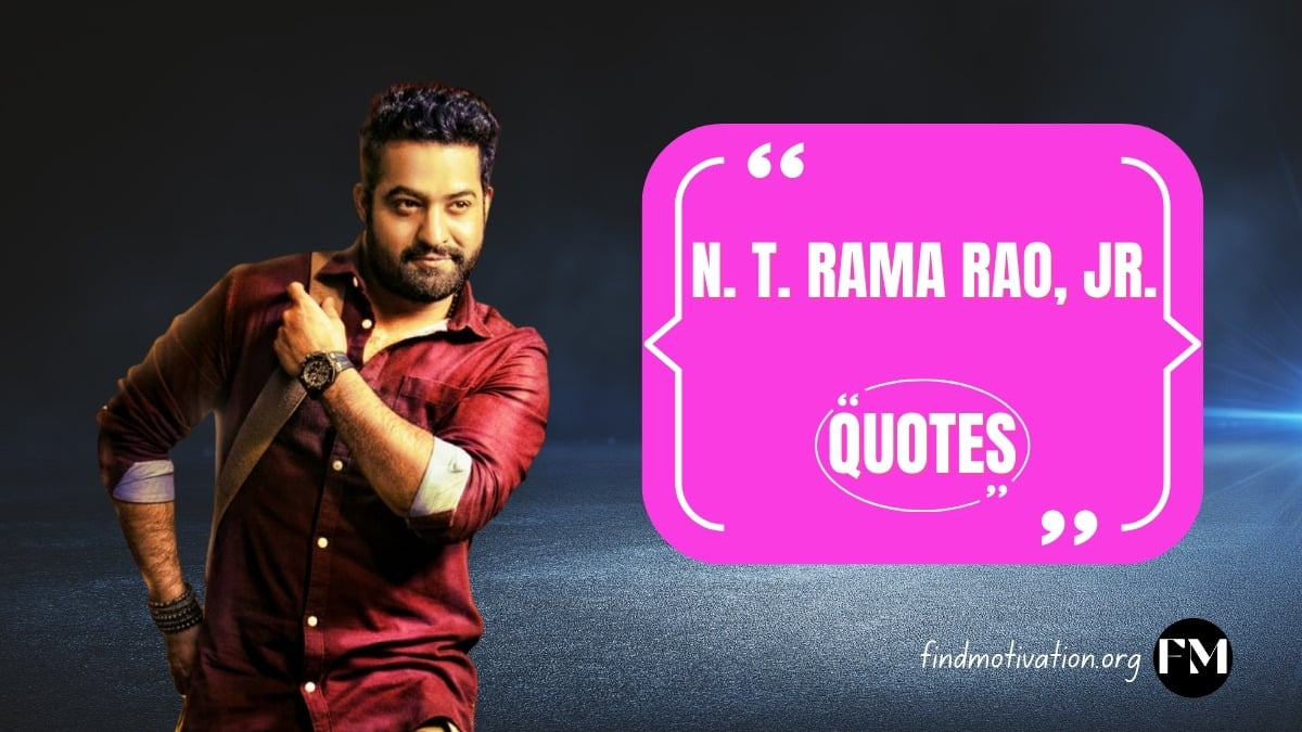 NT Rama Rao Jr Quotes To Help You To Find Motivation