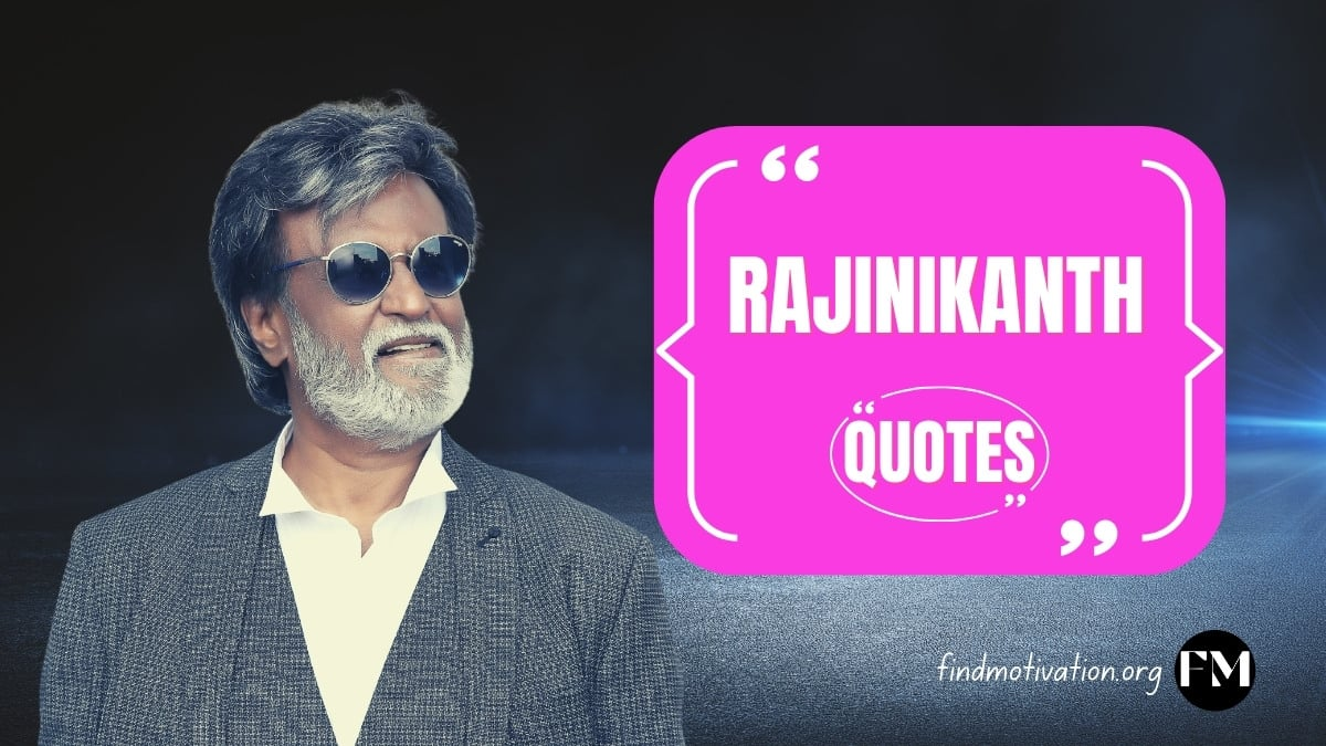 Rajinikanth Quotes To Help You To Find Motivation