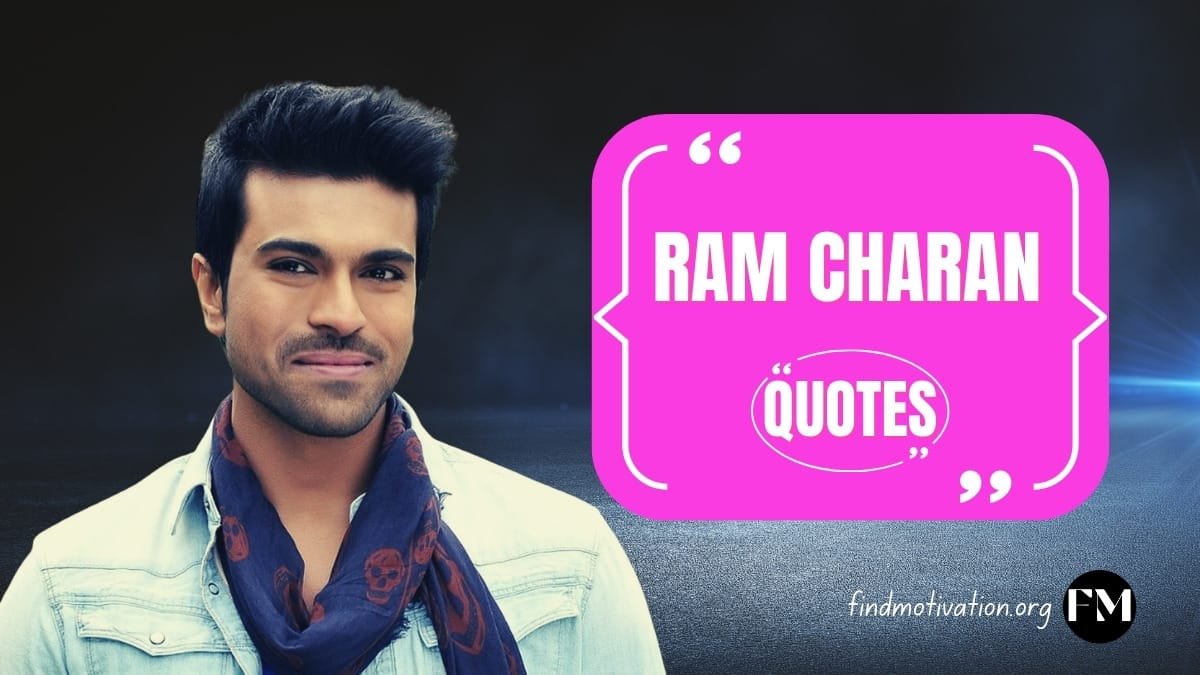 Ram Charan Quotes To Help You To Find Motivation