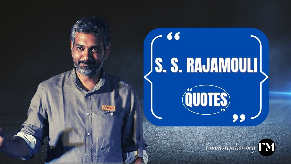 SS Rajamouli Quotes To Find Motivation In Your Life