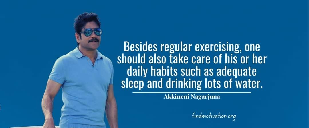 Akkineni Nagarjuna Quotes To Help You To Find Motivation