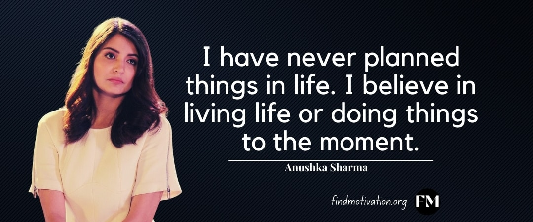 Anushka Sharma Quotes To Help You To Lead Your Life
