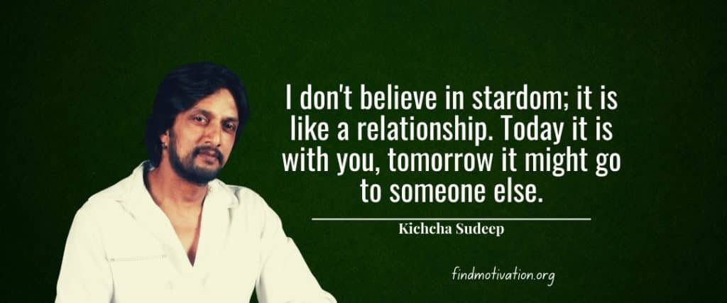 Sudeep Quotes That Will Help You To Find Motivation In Your Life