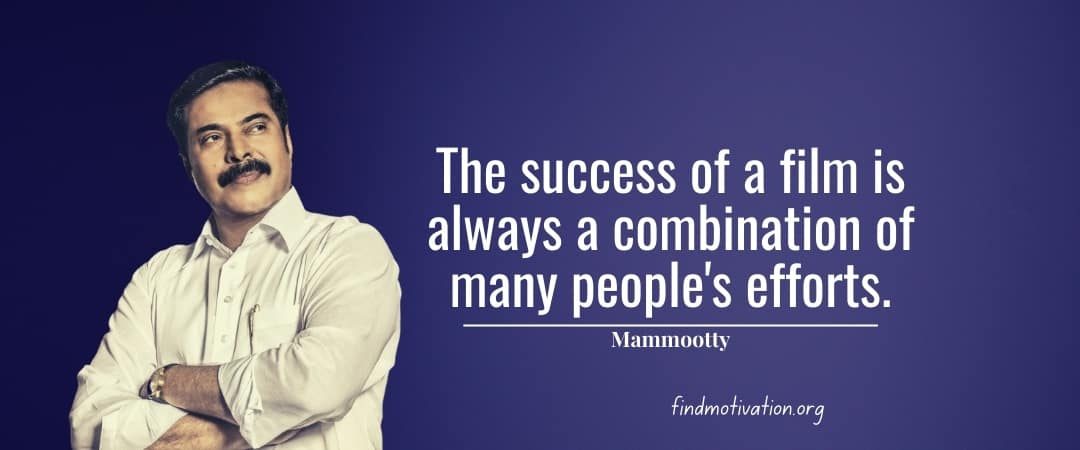 Mammootty Quotes To Help You To Find Motivation In Your Life
