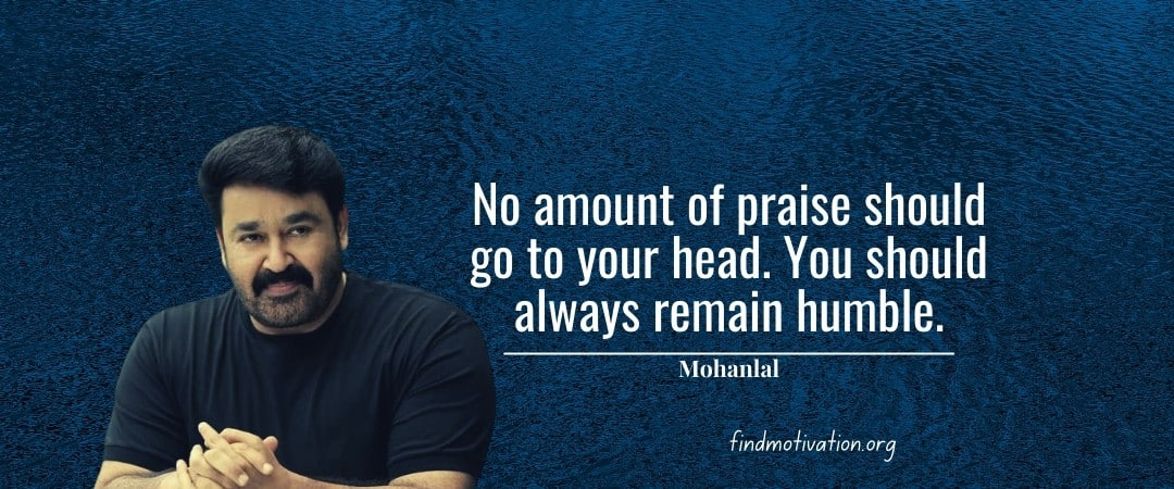 Mohanlal Quotes To Help You To Find Motivation In Your Life