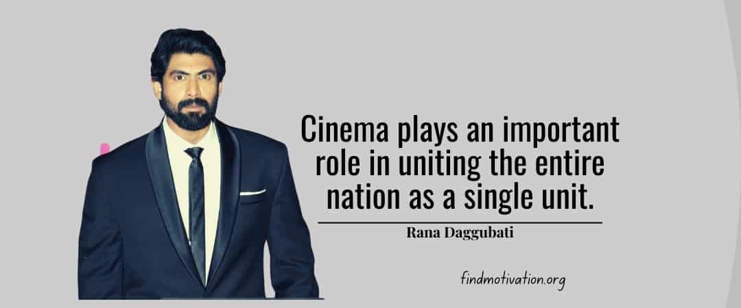 Rana Daggubati Quotes To Help You To Find Motivation In Your Life