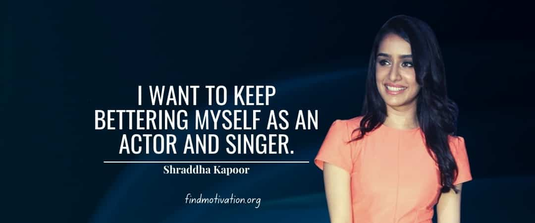 Shraddha Kapoor Quotes To Create A Separate Identity For Yourself