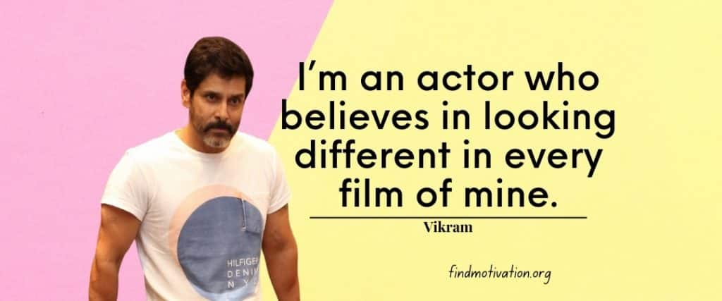 Vikram Quotes To Find Motivation While Doing Your Work