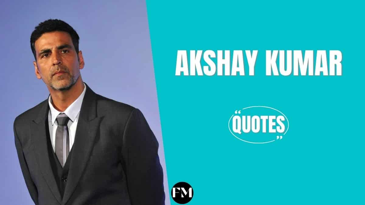 Akshay Kumar Quotes To Know About Life, Lifestyle & Success