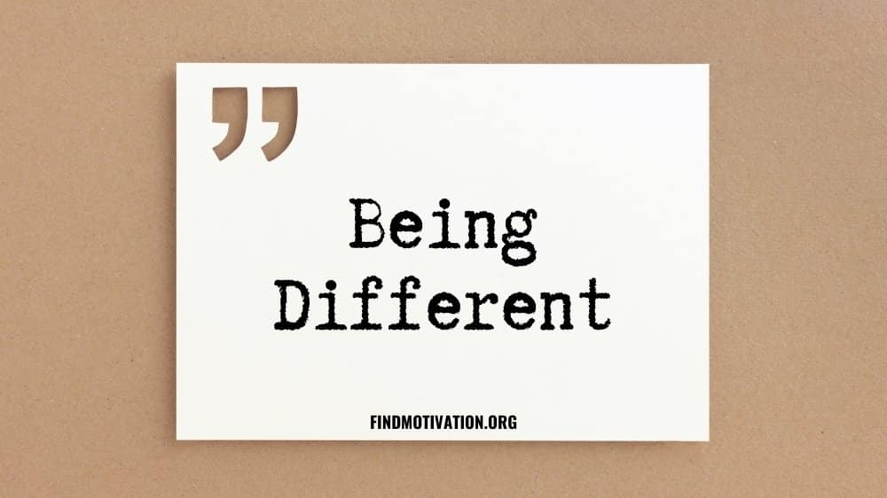 Being Different Quotes That Will Make You Either Blessed Or Cursed