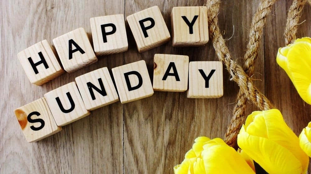 Best Sunday Quotes To Prepare Yourself For The Upcoming Days