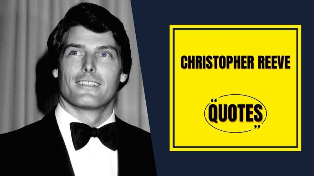 The best motivational sayings and quotes said by Christopher Reeve to find some motivation