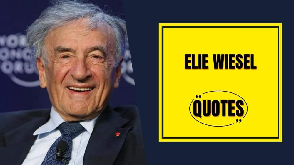 Elie Wiesel Quotes To Help You To Live An Inspiring Life