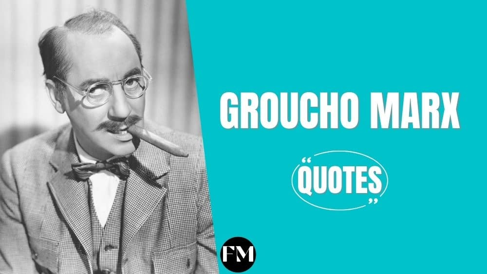 Groucho Marx Inspiring Quotes About Life & Leadership