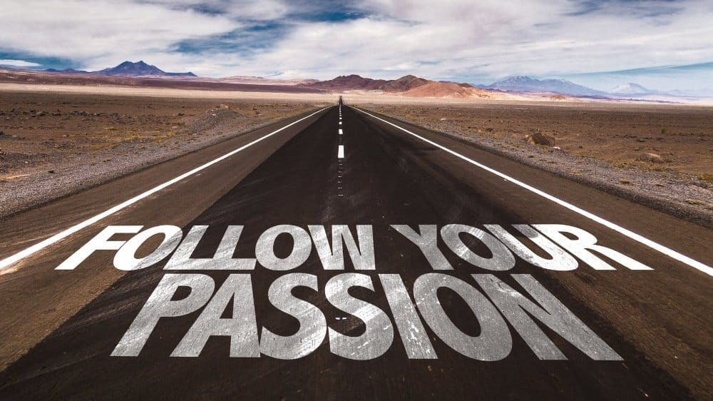 The best inspirational be passionate quotes to find your passion to achieve anything you want