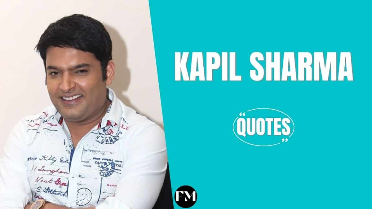 Kapil Sharma Quotes To Know About Work, Life & Fear