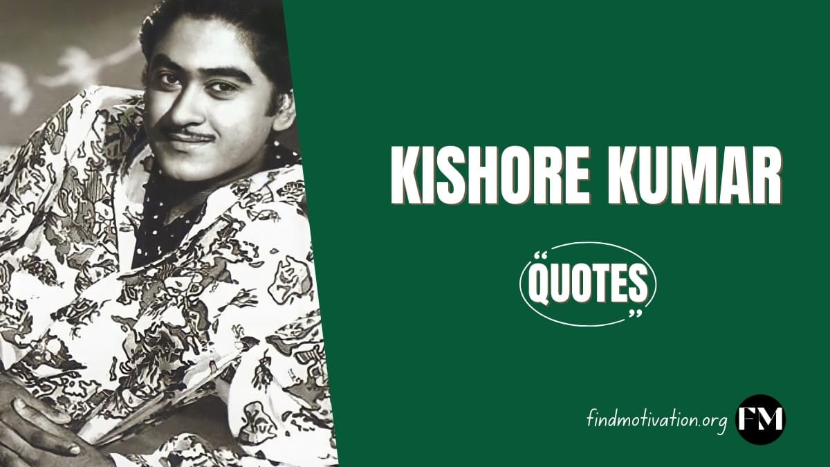 Kishore Kumar Quotes That Will Teach You The Meaning Of Life