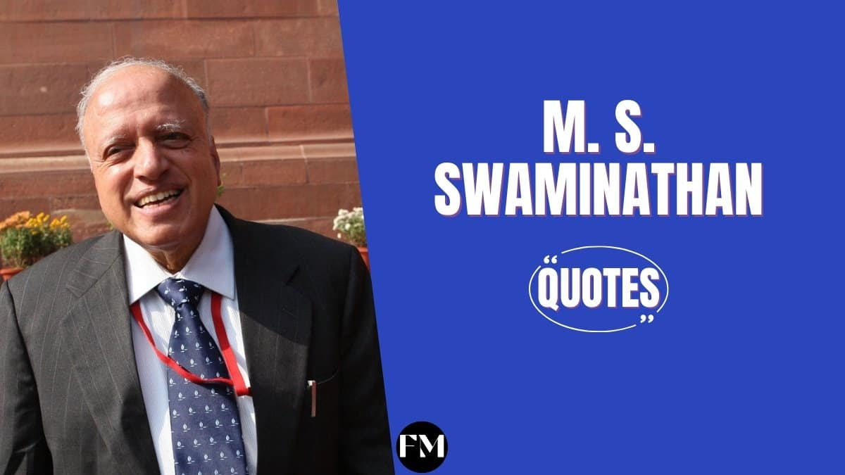 M S Swaminathan Quotes To Know About The Importance Of Agriculture