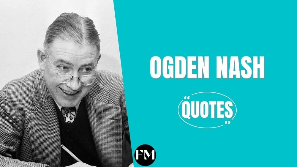 Ogden Nash Quotes To Know About Happiness & Fantasy In Your Life