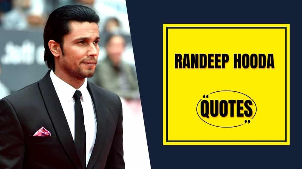 Inspirational quotes by Randeep Hooda to help yourself while struggling for achieving your goals