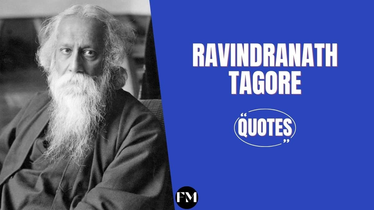 Rabindranath Tagore Quotes About The Beauty Of Nature, Love & Life