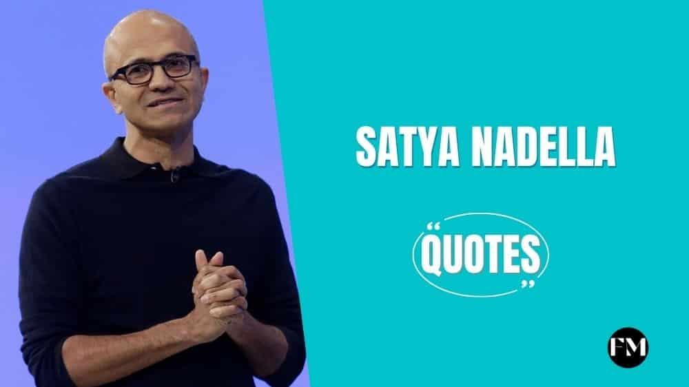 Satya Nadella Quotes To Lead Yourself Towards Success